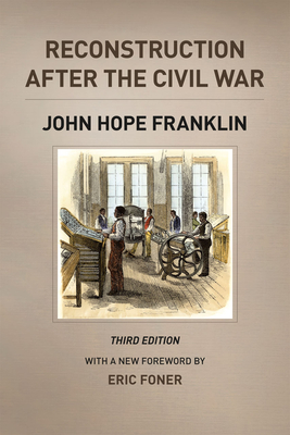 Reconstruction After the Civil War - Franklin, John Hope, and Foner, Eric (Foreword by), and Fitzgerald, Michael W.