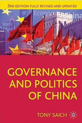 Governance and Politics of China - Saich, Tony