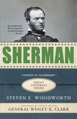 Sherman - Woodworth, Steven E, PhD, and Clark, Wesley K, General (Foreword by)
