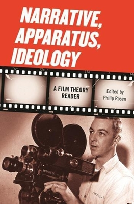 Narrative, Apparatus, Ideology: A Film Theory Reader - Rosen, Philip (Photographer)