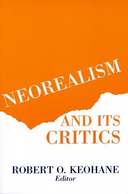 Neorealism and Its Critics - Keohane, Robert O (Editor)
