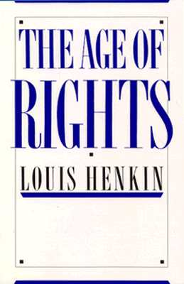 The Age of Rights - Henkin, Louis