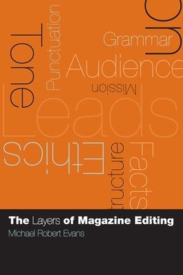 The Layers of Magazine Editing - Evans, Michael Robert, Professor