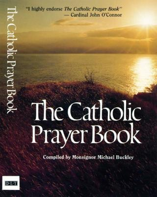 The Catholic Prayer Book - Buckley, Michael (Editor)