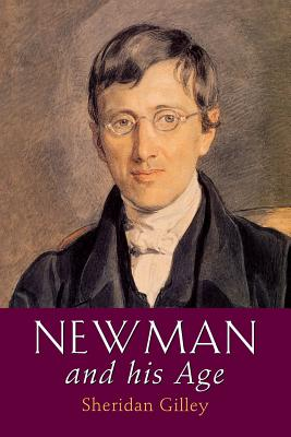 Newman and His Age - Gilley, Sheridan