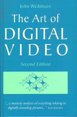 The Art of Digital Video - Watkins, John