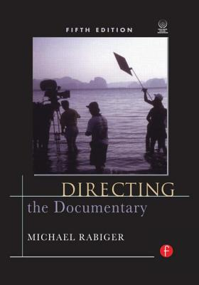 Directing the Documentary - Rabiger, Michael