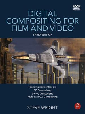 Digital Compositing for Film and Video - Wright, Steve
