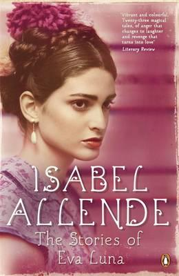 The Stories of Eva Luna - Allende, Isabel, and Sayers Peden, Margaret (Translated by)