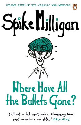 Where Have All the Bullets Gone? - Milligan, Spike