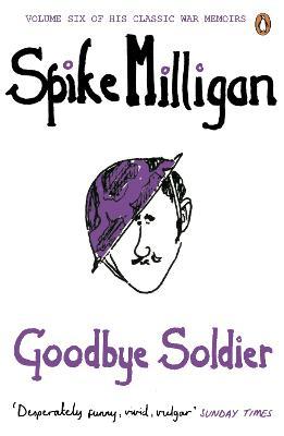 Goodbye Soldier - Milligan, Spike