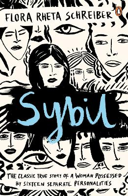 Sybil: The True Story of a Woman Possessed by Sixteen Separate Personalities - Schreiber, Flora Rheta