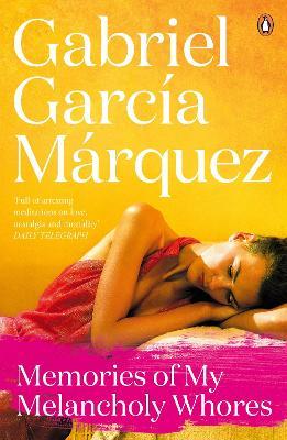 Memories of My Melancholy Whores - Garcia Marquez, Gabriel