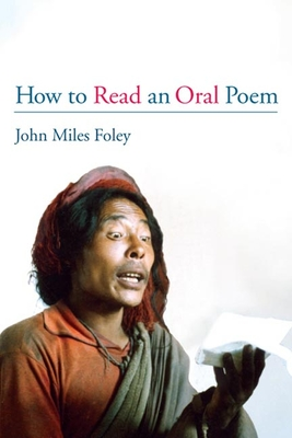 How to Read an Oral Poem - Foley, John Miles
