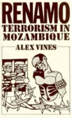 Renamo: Terrorism in Mozambique - Vines, Alex