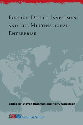 Foreign Direct Investment and the Multinational Enterprise - Brakman, Steven (Editor), and Garretsen, Harry (Editor)