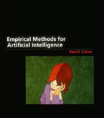 Empirical Methods for Artificial Intelligence - Cohen, Paul R