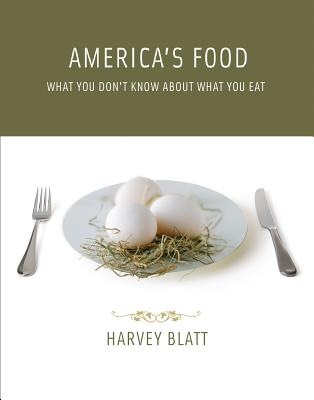 America's Food: What You Don't Know about What You Eat - Blatt, Harvey