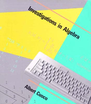 Investigations in Algebra: An Approach to Using LOGO - Cuoco, Albert A