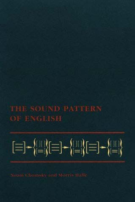 The Sound Pattern of English - Chomsky, Noam, and Halle, Morris, and Noam, Chomsky