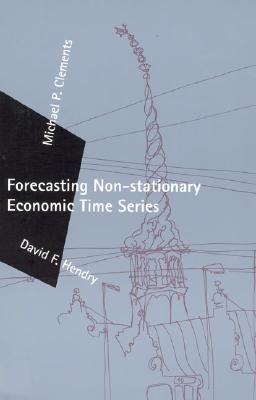 Forecasting Non-Stationary Economic Time Series - Clements, Michael P, and Hendry, David F
