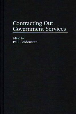 Contracting Out Government Services - Seidenstat, Paul (Editor), and Lieberfeld, Daniel