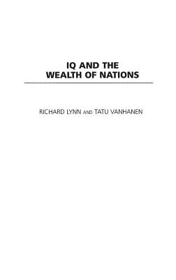 IQ and the Wealth of Nations - Lynn, Richard, and Vanhanen, Tatu
