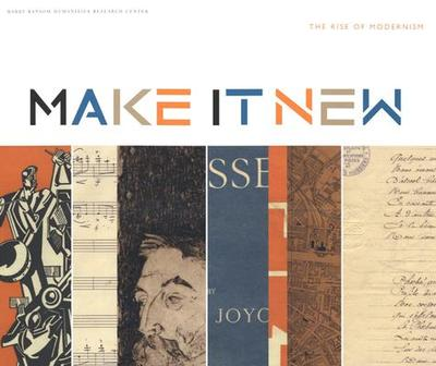 Make It New: The Rise of Modernism - Heinzelman, Kurt (Editor)