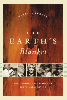 The Earth's Blanket: Traditional Teachings for Sustainable Living - Turner, Nancy