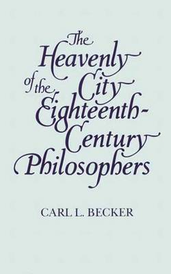 The Heavenly City of the Eighteenth-Century Philosophers - Becker, Carl Lotus