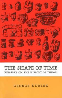 The Shape of Time: Remarks on the History of Things -