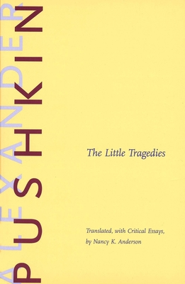 The Little Tragedies - Pushkin, Alexander Sergeyevich, and Anderson, Nancy K, Rev. (Translated by)