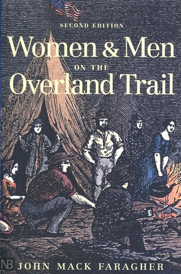 Women and Men on the Overland Trail: Second Edition - Faragher, John Mack, Professor