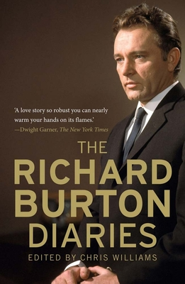 The Richard Burton Diaries - Burton, Richard, and Williams, Chris (Editor)