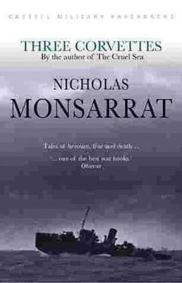 Three Corvettes - Monsarrat, Nicholas
