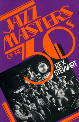 Jazz Masters of the 30s - Stewart, Rex, and Williams, Martin (Designer), and Williams, Martin (Designer)