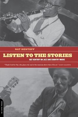 Listen to the Stories: Nat Hentoff on Jazz and Country Music - Hentoff, Nat