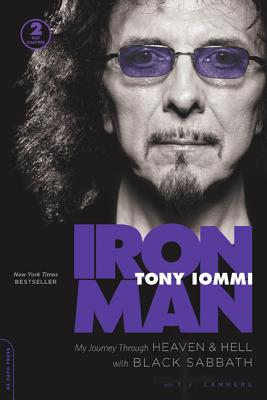 Iron Man: My Journey Through Heaven and Hell with Black Sabbath - Iommi, Tony, and Lammers, T J