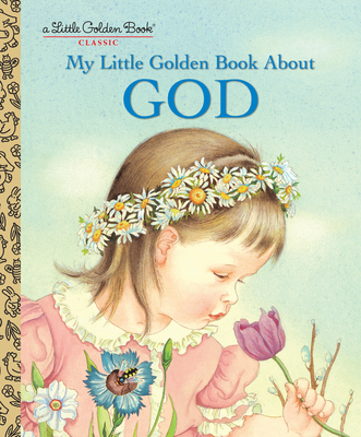 My Little Golden Book about God - Golden Books, and Werner Watson, Jane