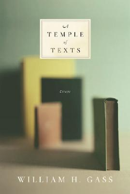 A Temple of Texts: Essays - Gass, William H, Mr., Ph.D.