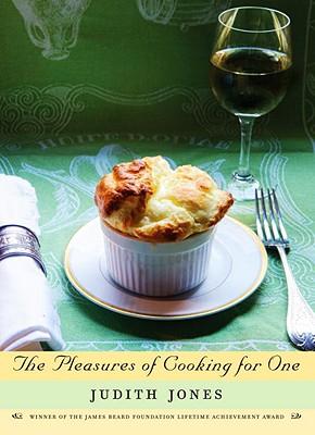 The Pleasures of Cooking for One - Jones, Judith