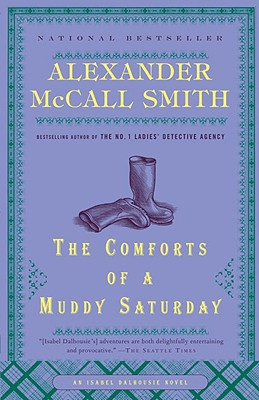 The Comforts of a Muddy Saturday: An Isabel Dalhousie Novel (5) - McCall Smith, Alexander