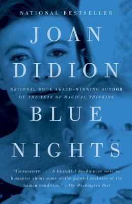 Blue Nights - Didion, Joan