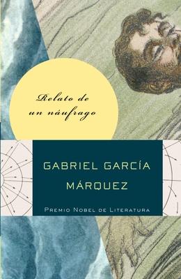 Relato de un Naufrago - Garcia Marquez, Gabriel