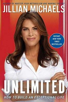 Unlimited: How to Build an Exceptional Life - Michaels, Jillian