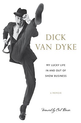 My Lucky Life in and Out of Show Business: A Memoir - Van Dyke, Dick