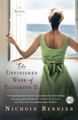 The Unfinished Work of Elizabeth D. - Bernier, Nichole