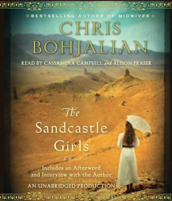 The Sandcastle Girls - Bohjalian, Chris, and Campbell, Cassandra (Read by), and Fraser, Alison (Read by)