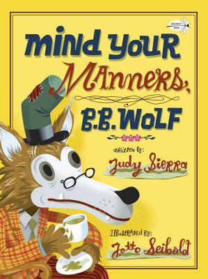Mind Your Manners, B.B. Wolf - Sierra, Judy