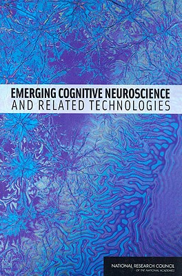 Emerging Cognitive Neuroscience and Related Technologies - National Research Council (Creator)